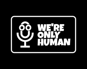 we're only human podcast logo